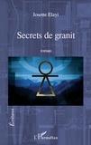 Josette Elayi - Secrets de granit.
