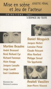 Josette Féral - Mise en scène et jeu de l'acteur.