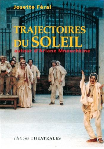 Josette Féral - Trajectoires du Soleil.