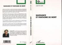 Josette Fort - Naissance et fantasme de mort.