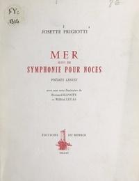 Josette Frigiotti et Bernard Gavoty - Mer - Suivi de Symphonie pour noces (poèmes libres).