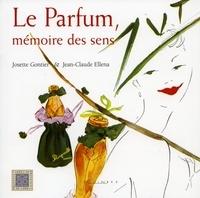 Le parfum, mémoire des sens - Josette Gonthier |