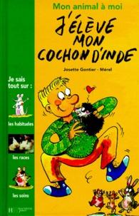 Josette Gontier et  Mérel - J'élève mon cochon d'Inde.