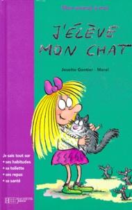 Josette Gontier-Merel - J'élève mon chat.