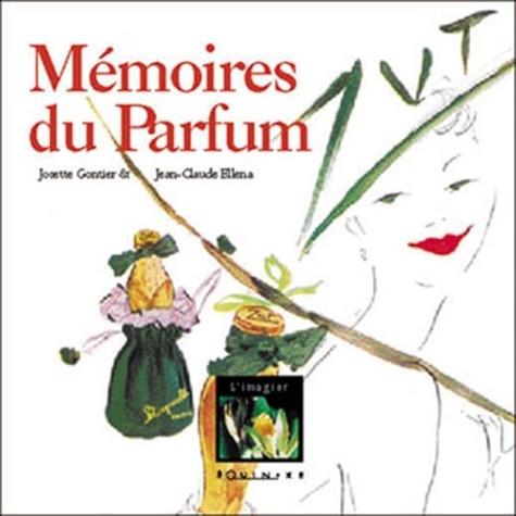 Josette Gontier-Merel et Jean-Claude Ellena - Mémoires du parfum.