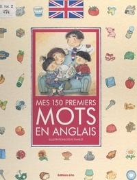 Josette Gontier et Ève Tharlet - Mes 150 premiers mots en anglais.
