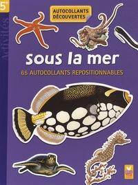 Josette Gontier - Sous la mer - 65 autocollants repositionnables.