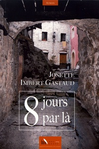 Josette Imbert Gastaud - 8 jours par là.