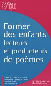 Former des enfants lecteurs et producteurs de poèmes - Josette Jolibert |