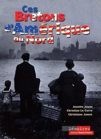 Josette Jouas et Christiane Jamet - Ces Bretons d'Amérique du Nord.