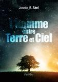 Josette-M Abel - L'homme entre terre et ciel.