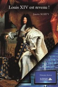 Josette Marty - Louis XIV est revenu !.
