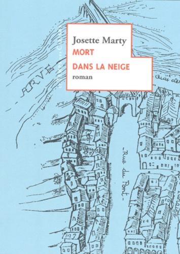 Josette Marty - Mort dans la neige.
