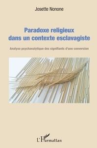 Paradoxe religieux dans un contexte esclavagiste - Analyse psychanalytique des signifiants dune conversion.pdf