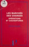 Josette Peyrard - Les marchés des changes - Opérations et couvertures.
