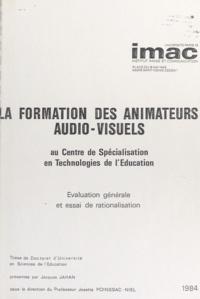 Josette Poinssac-Niel et Jacques Jahan - La formation des animateurs audio-visuels au Centre de spécialisation en technologies de l'éducation - Évaluation générale et essai de rationalisation. Thèse de Doctorat d'Université en sciences de l'éducation.