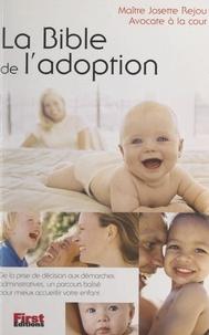 Josette Rejou et Florence Le Bras - La Bible de l'adoption.