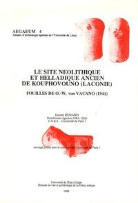 Josette Renard - Le site néolithique et helladique ancien de Kouphovouno (Laconie) - Fouilles de O.-W. von Vacano (1941).