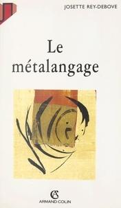 Josette Rey-Debove et G. Bérgounioux - Le métalangage - Étude linguistique du discours sur le langage.