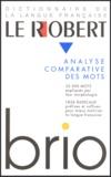 Josette Rey-Debove et  Collectif - Le Robert brio - Analyse des mots et régularités du lexique.