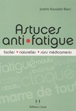 Josette Rousselet-Blanc - Astuces anti-fatigue faciles, naturelles et sans médicaments.