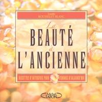 La beauté à lancienne - Recettes dautrefois pour femmes daujourdhui.pdf