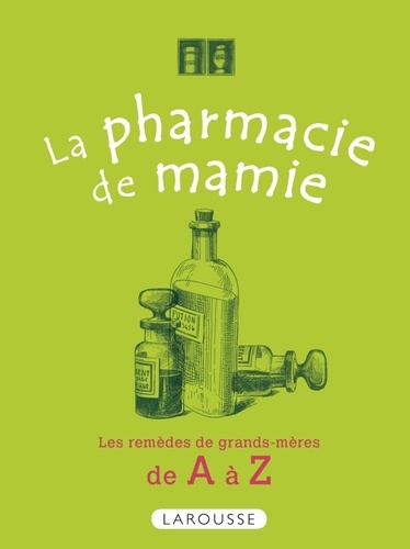 Josette Rousselet-Blanc - La pharmacie de mamie.