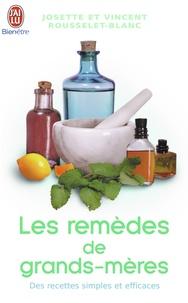 Josette Rousselet-Blanc et Vincent Rousselet-Blanc - Les remèdes de grands-mères.