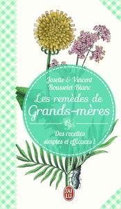 Josette Rousselet-Blanc et Vincent Rousselet-Blanc - Les remeèdes de grands-mères.