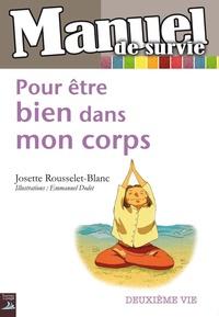Josette Rousselet-Blanc - Pour être bien dans mon corps.
