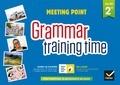Josette Starck et Paul Larreya - Anglais 2de Grammar training time A2 B1.