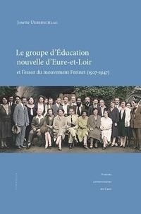 Josette Ueberschlag - Le groupe d'éducation nouvelle d'Eure-et-Loir et l'essor du mouvement Freinet (1927-1947).