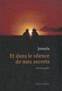Joseyla - Et dans le silence de mes secrets.