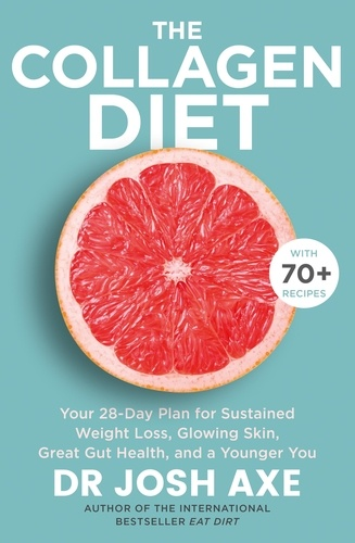 Josh Axe - The Collagen Diet - from the bestselling author of Keto Diet.