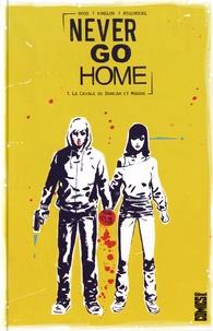 Josh Hood et Patrick Kindlon - Never go home Tome 1 : La cavale de Duncan et Maddie.