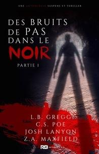 Josh Lanyon et L.B. Gregg - Anthologie Mystère Tome 1 : Des bruits de pas dans le noir.