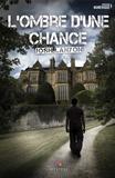 Josh Lanyon et Christine Gauzy-Svahn - L'ombre d'une chance.