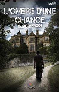 Josh Lanyon - L'ombre d'une chance.