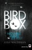 Josh Malerman - Bird box - N'ouvrez jamais les yeux.