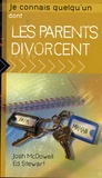 Josh McDowell et Ed Stewart - Je connais quelqu'un dont les parents divorcent.