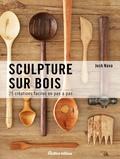 Josh Nava - Sculptures sur bois - 25 créations faciles.