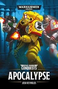 Josh Reynolds - Space Marine Conquests  : Apocalypse.