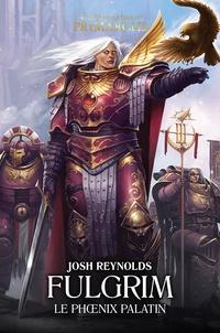 Josh Reynolds - The Horus Heresy Primarchs  : Fulgrim - Le phoenix palatin.