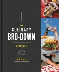 Josh Scherer - The Culinary Bro-Down Cookbook.