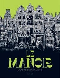 Josh Simmons - Le Manoir.