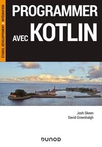 Josh Skeen et David Greenhalgh - Programmer avec Kotlin.