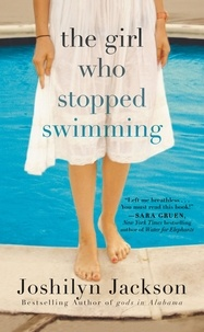Joshilyn Jackson - The Girl Who Stopped Swimming.