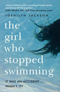 Joshilyn Jackson - The Girl Who Stopped Swimming - A nail-biting suspense that will keep you hooked.