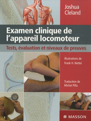 Joshua Cleland - Examen clinique de l'appareil locomoteur - Tests, évaluation et niveaux de preuve.