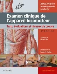Joshua Cleland et Shane Koppenhaver - Examen clinique de l'appareil locomoteur - Test, évaluations et niveaux de preuve.